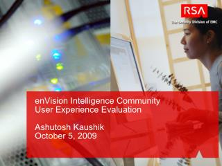 enVision Intelligence Community  User Experience Evaluation Ashutosh Kaushik October 5, 2009