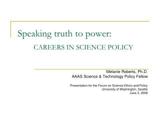 Speaking truth to power: CAREERS IN SCIENCE POLICY