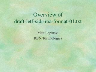 Overview of draft-ietf-sidr-roa-format-01.txt