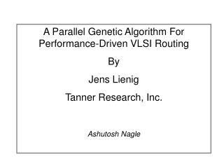 A Parallel Genetic Algorithm For Performance-Driven VLSI Routing By Jens Lienig
