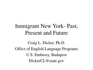 Immigrant New York- Past, Present and Future