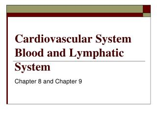 Cardiovascular System Blood and Lymphatic System