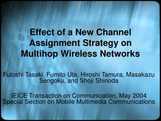 Effect of a New Channel Assignment Strategy on Multihop Wireless Networks