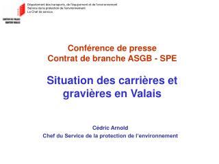 Conférence de presse Contrat de branche ASGB - SPE Situation des carrières et gravières en Valais
