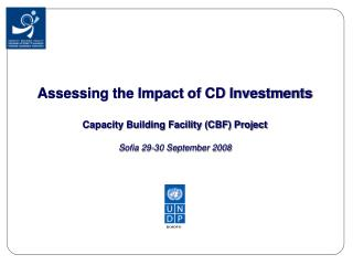 Assessing the Impact of CD Investments  Capacity Building Facility CBF Project  Sofia 29-30 September 2008