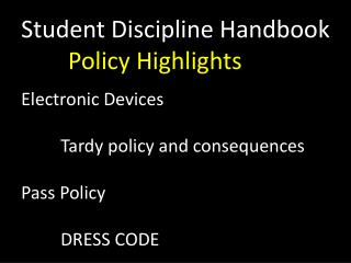 Student Discipline Handbook 		  Policy Highlights