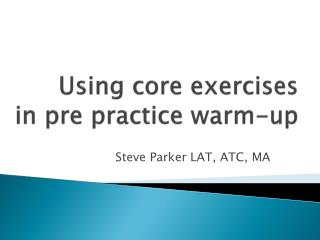 Using core exercises  in pre practice warm-up