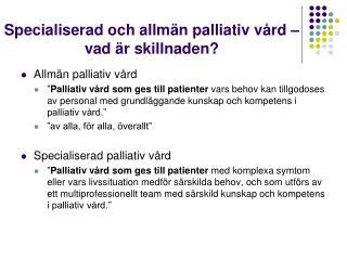 Specialiserad och allmän palliativ vård – vad är skillnaden?