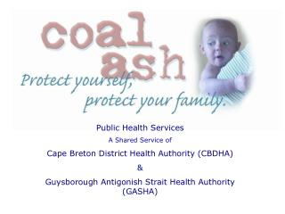 Public Health Services   A Shared Service of Cape Breton District Health Authority (CBDHA)  &