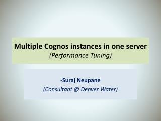 Multiple Cognos instances in one server Performance Tuning