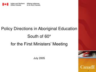 Policy Directions in Aboriginal Education  South of 60°  for the First Ministers' Meeting