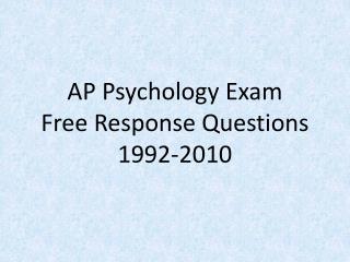 AP Psychology Exam Free Response Questions 1992-2010