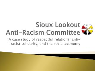 Sioux Lookout  Anti-Racism Committee