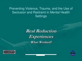 Real Reduction Experiences What Worked?