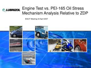Engine Test vs. PEI-165 Oil Stress Mechanism Analysis Relative to ZDP