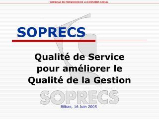 Qualité de Service pour améliorer le Qualité de la Gestion