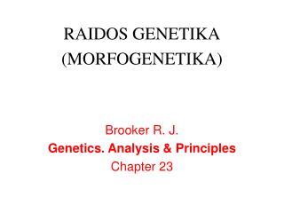 Brooker R. J.  Genetics . A nalysis  &  P rinciples Chapter 23