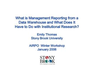 What is Management Reporting from a  Data Warehouse and What Does It  Have to Do with Institutional Research  Emily Thom