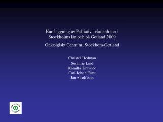 Kartläggning av Palliativa vårdenheter i Stockholms län och på Gotland 2009