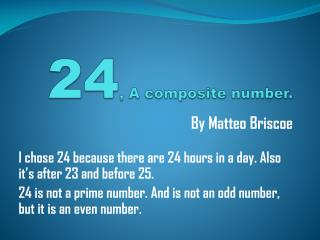24 , A composite number.