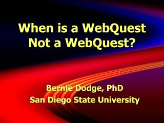 When is a WebQuest  Not a WebQuest?