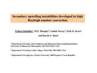 Secondary upwelling instabilities developed in high Rayleigh number convection