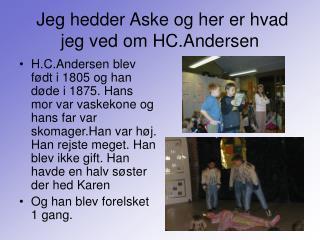 Jeg hedder Aske og her er hvad jeg ved om HC.Andersen
