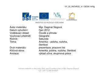 Autor materiálu:Mgr. Dagmar Nogová Datum vytvoření:říjen 2012