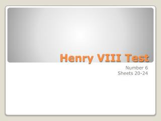 Henry VIII Test