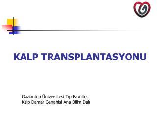 KALP TRANSPLANTASYONU