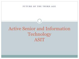 Active  Senior and  Information  Technology ASIT