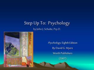 Step Up To:  Psychology by John J. Schulte, Psy.D.