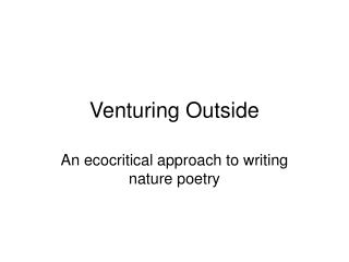 Venturing Outside