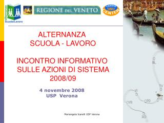 ALTERNANZA  SCUOLA - LAVORO INCONTRO INFORMATIVO  SULLE AZIONI DI SISTEMA   2008/09