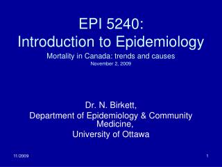 EPI 5240: Introduction to Epidemiology  Mortality in Canada: trends and causes November 2, 2009