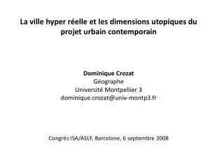 La ville hyper réelle et les dimensions utopiques du projet urbain contemporain