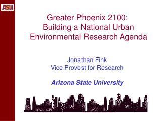 Greater Phoenix 2100:  Building a National Urban Environmental Research Agenda