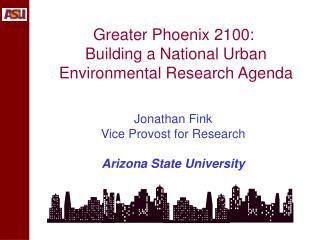 Greater Phoenix 2100:  Building a National Urban Environmental Research Agenda