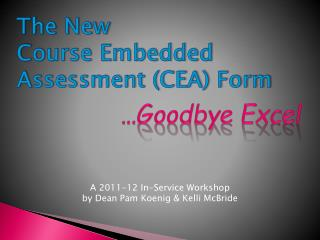 The New  Course Embedded Assessment (CEA) Form