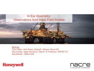 In-Ear Dosimetry: Observations from Initial Field Studies