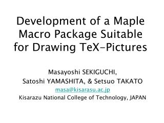 Development of a Maple Macro Package Suitable for Drawing TeX-Pictures