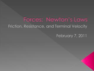 Forces:  Newton's Laws