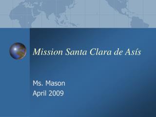 Mission Santa Clara de As í s