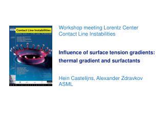 Workshop meeting Lorentz Center   Contact Line Instabilities