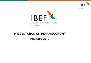 PRESENTATION ON INDIAN ECONOMY February 2010