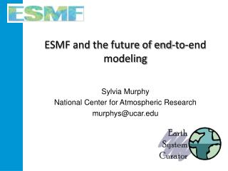 ESMF and the future of end-to-end modeling