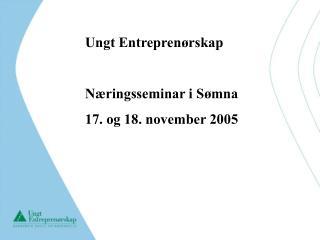 Ungt Entreprenørskap Næringsseminar i Sømna 17. og 18. november 2005