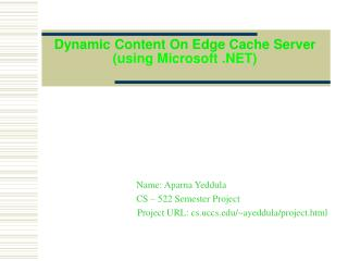 Dynamic Content On Edge Cache Server (using Microsoft .NET)