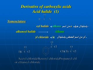 Derivative of carboxylic acids  (1)  Acid halide