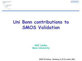 Uni Bonn contributions to  SMOS Validation